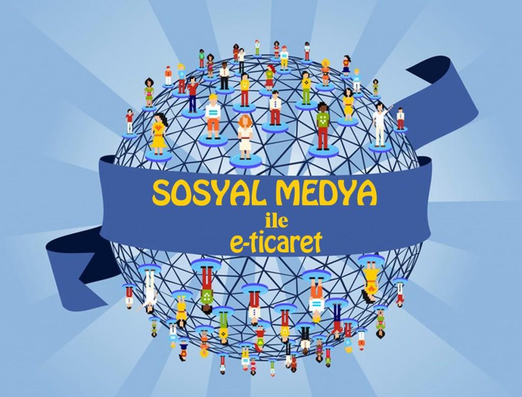 Sosyal Medyanın E-Ticaret'e etkileri