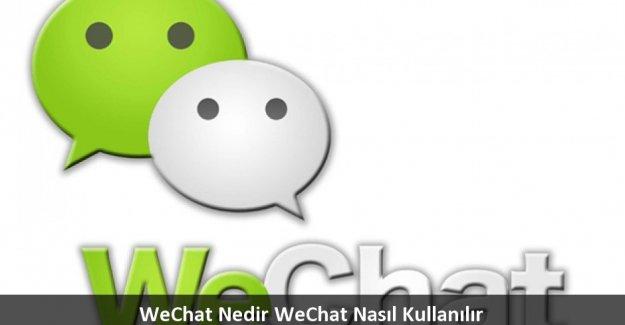 WeChat Nedir? WeChat Nasıl Kullanılır?