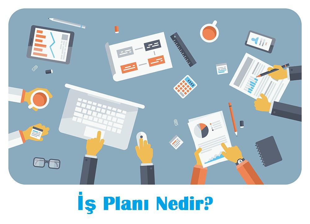 İş Planı Nedir? İş Planı Nasıl Hazırlanır ve Aşamaları Nelerdir?