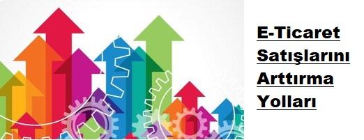 E-Ticaret Sitesinde Satış Arttırma Yolları